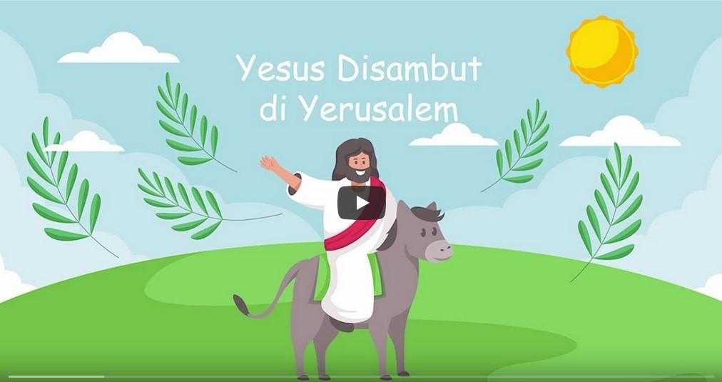 Yesus Disambut di Yerusalem
